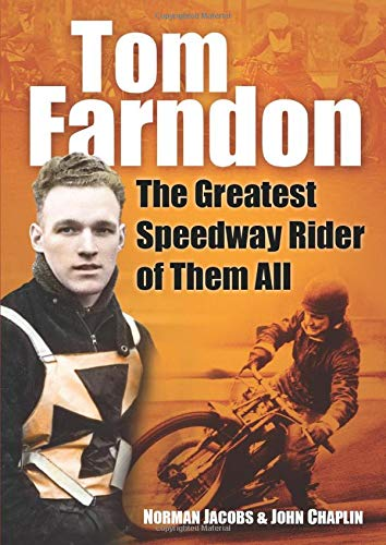 9780752451404: Tom Farndon: The Greatest Speedway Rider of Them All
