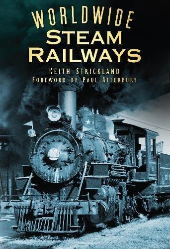 9780752451565: Worldwide Steam Railways