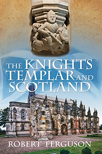 9780752451831: The Knights Templar and Scotland