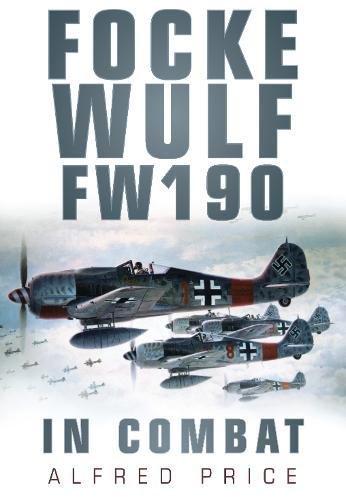9780752452074: Focke Wulf: FW 190 in Combat
