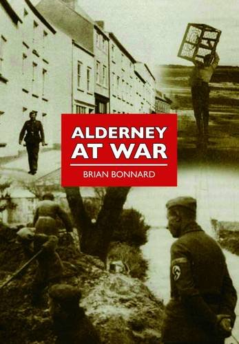 9780752452159: Alderney at War (Britain at War)