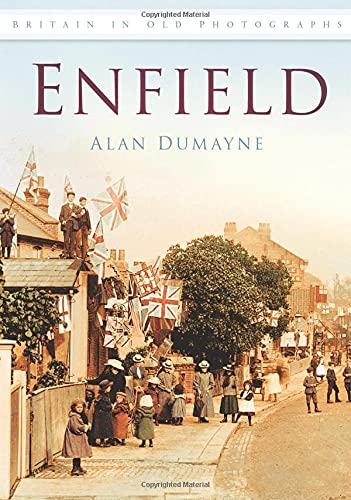 9780752452166: Enfield in Old Photographs (Britain in Old Photographs)