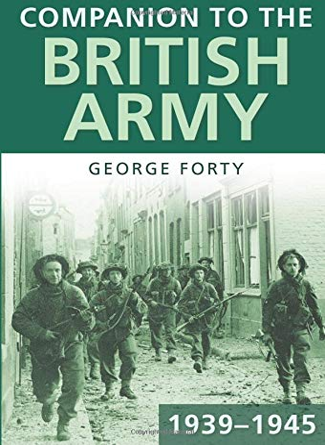 9780752452401: Companion to the British Army 1939-45