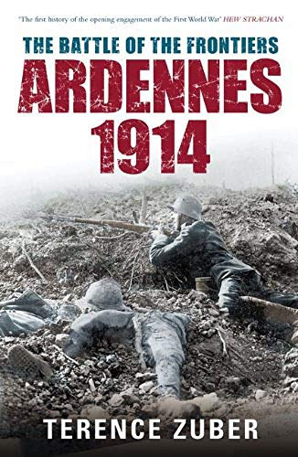 9780752452555: The Battle of the Frontiers: Ardennes, 1914 (Battles & Campaigns)