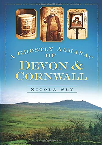 9780752452685: Ghostly Almanac of Devon and Cornwall