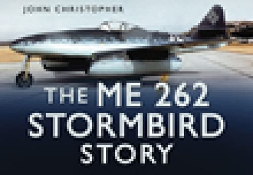 9780752453033: The Me 262 Stormbird Story