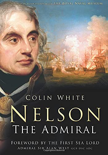 9780752453057: Nelson: The Admiral