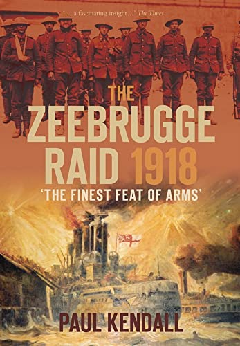 9780752453323: The Zeebrugge Raid 1918: The Finest Feat of Arms