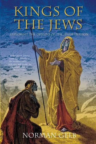 9780752453583: Kings of the Jews: Exploring the Origins of the Jewish Nation