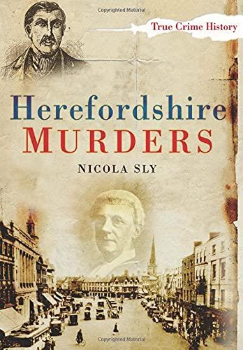9780752453606: Herefordshire Murders (True Crime)