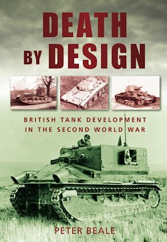 9780752453705: Death by Design: British Tank Development In The Second World War