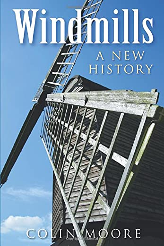 9780752454009: Windmills: A New History