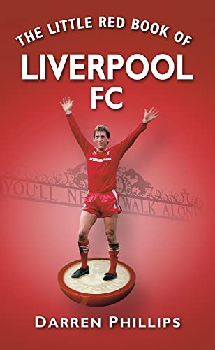 9780752454412: The Little Red Book of Liverpool Fc