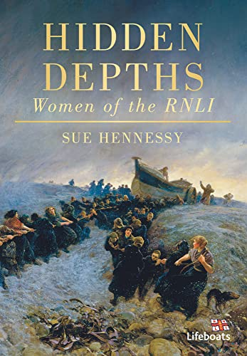 9780752454436: Hidden Depths: Women of the Rnli