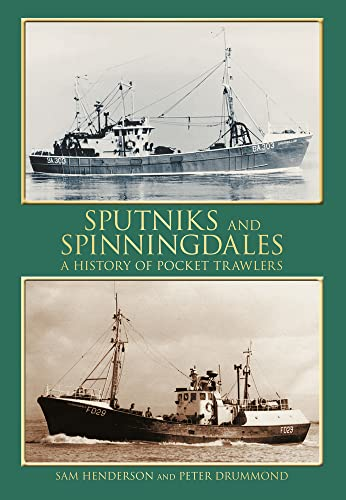 Sputniks and Spinningdales: A History of Pocket Trawlers.
