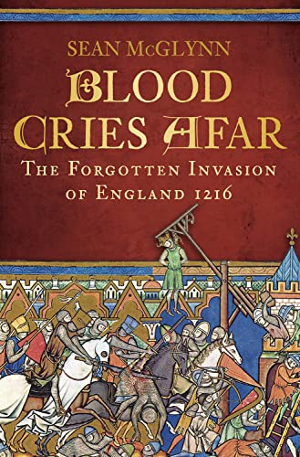 Blood Cries Afar. The Forgotten Invasion of England.