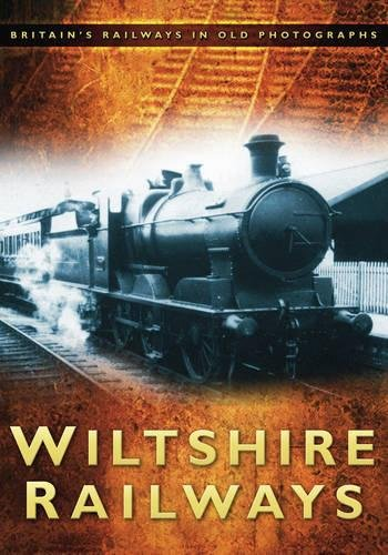 Wiltshire Railways (9780752454658) by Kevin Robertson
