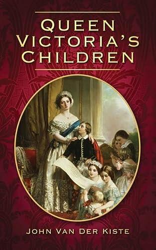 9780752454726: Queen Victoria's Children