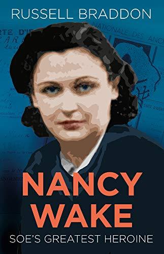9780752454856: Nancy Wake: SOE's Greatest Heroine