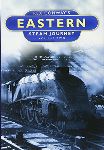 Rex Conway's Eastern Steam Journey Volume Two: Conway, Rex