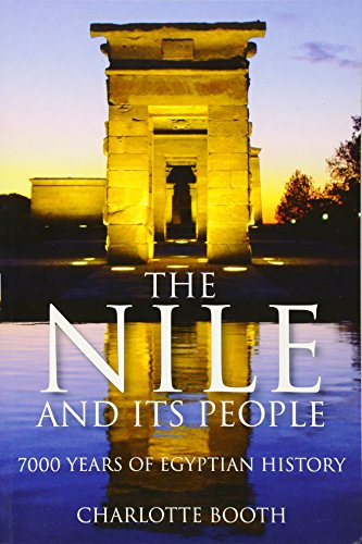 The Nile and Its People: 7000 Years of Egyptian History (0752455060) by Booth, Charlotte