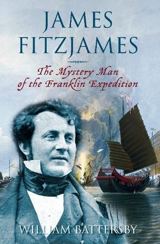 9780752455129: James Fitzjames: The Mystery Man of the Franklin Expedition