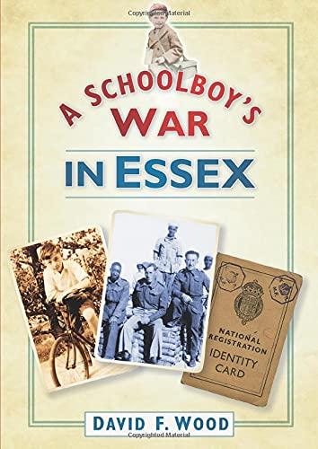 9780752455174: A Schoolboy's War in Essex