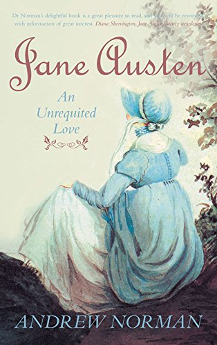 9780752455297: Jane Austen: An Unrequited Love