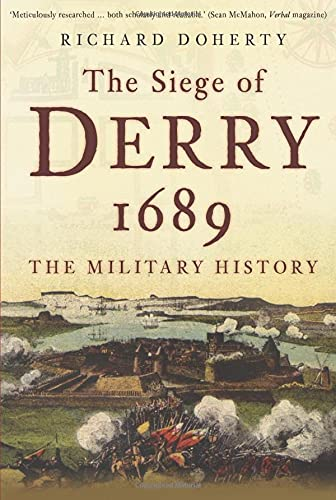 9780752455365: The Siege of Derry 1689: The Military History