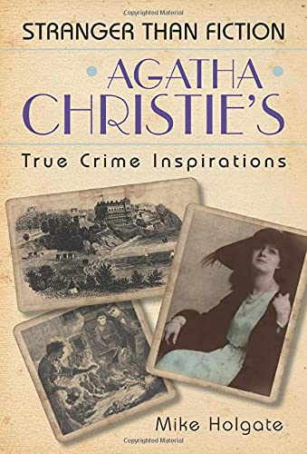 9780752455396: Agatha Christie's True Crime Inspirations