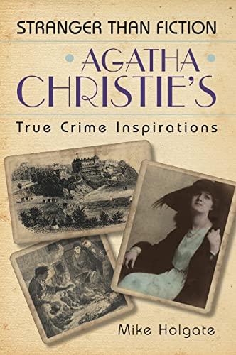 9780752455396: Agatha Christie's True Crime Inspirations