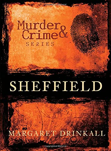 9780752455686: Murder and Crime in Sheffield (Murder & Crime)