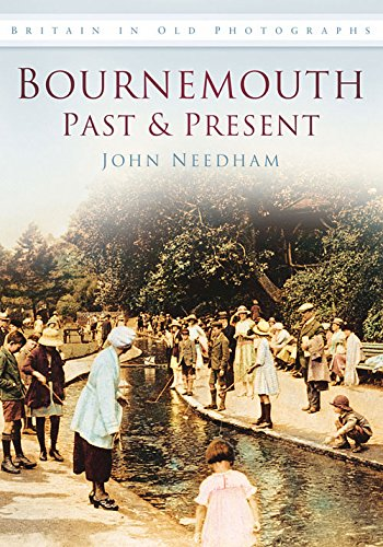 9780752455693: Bournemouth Past and Present (Britain in Old Photographs)