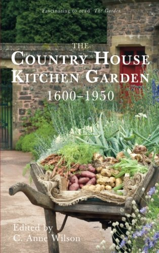 9780752455945: The Country House Kitchen Garden 1600-1950