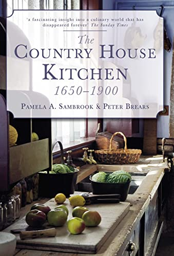 The Country House Kitchen --- 1650 - 1900