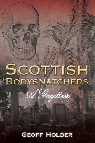 9780752456034: Scottish Bodysnatchers: A Gazetteer