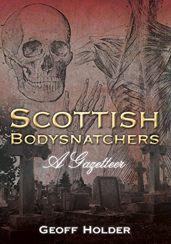 Scottish Bodysnatchers: A Gazetteer: Geoff Holder