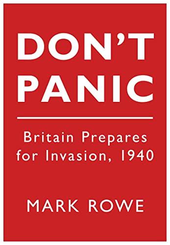 9780752456096: Don't Panic: Britain Prepares for Invasion, 1940