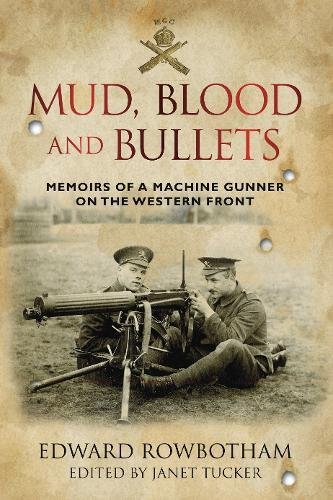 9780752456201: Mud, Blood and Bullets: Memoirs of a Machine Gunner on the Western Front