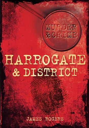 Murder & Crime: Harrogate & District: James Rogers