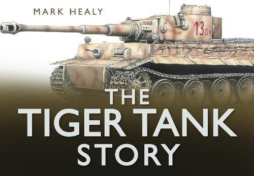 9780752456294: The Tiger Tank Story (Story series)