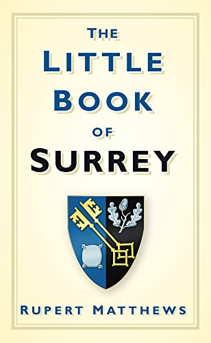 The Little Book of Surrey: Matthews, Rupert