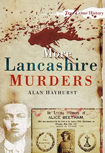 9780752456454: More Lancashire Murders (Sutton True Crime History)