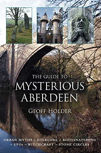 9780752456591: The Guide to Mysterious Aberdeen