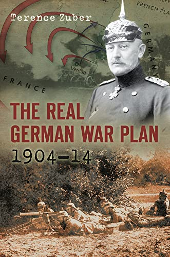 9780752456645: The Real German War Plan 1904-14