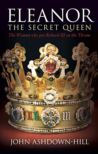 9780752456690: Eleanor The Secret Queen: The Woman Who Put Richard III on the Throne