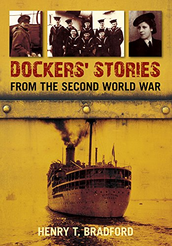 Dockers' Stories from the Second World War: Bradford, Henry