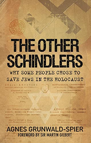 9780752457062: The Other Schindlers: Why Some People Chose to Save Jews in the Holocaust
