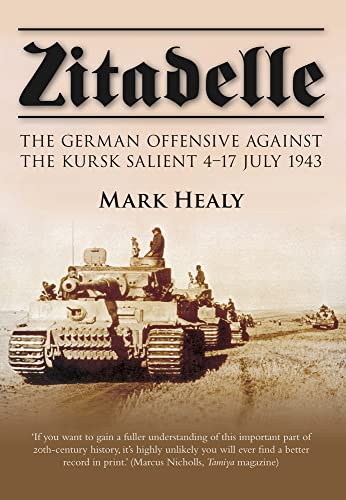 9780752457161: Zitadelle: The German Offensive Against the Kursk Salient 4–17 July 1943
