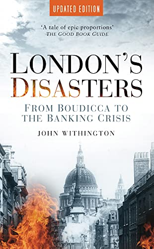 9780752457475: London's Disasters: From Boudicca to the Banking Crisis